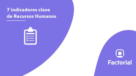 7 indicadores clave de recursos humanos – KPI de Recursos Humanos