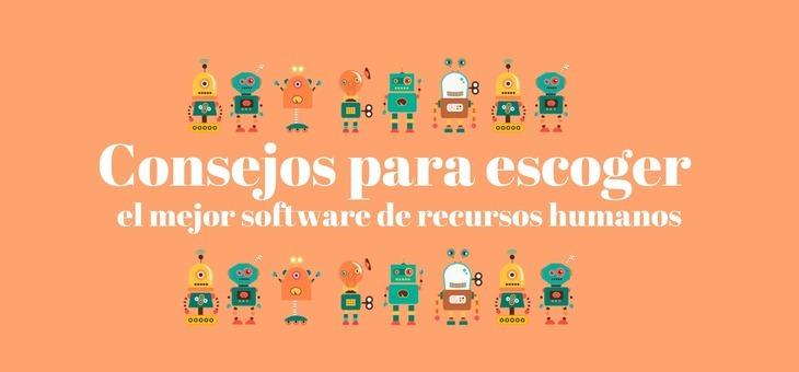Consejos para escoger el mejor software de recursos humanos