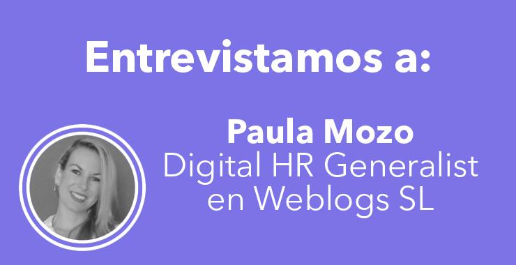 Entrevista con Paula Mozo Digital HR Generalist