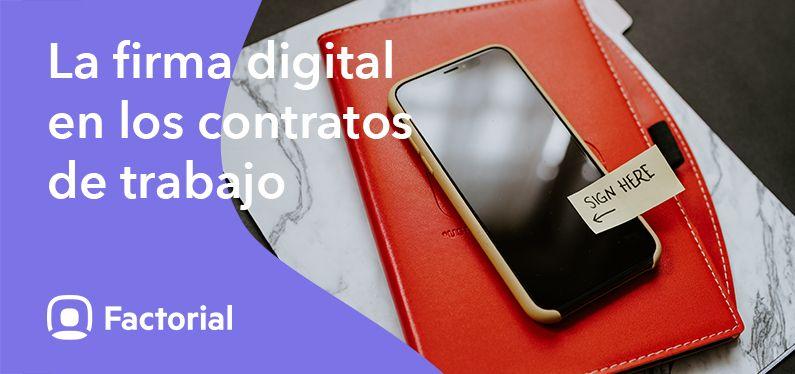 La Firma Digital en los contratos de trabajo: Guía básica