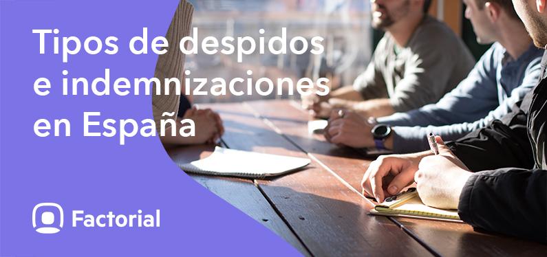 Tipos de despidos e indemnizaciones en España