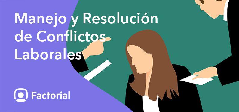 Manejo y resolución de conflictos laborales