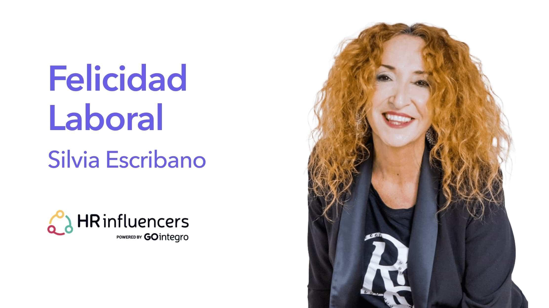 Felicidad Laboral Silvia Escribano