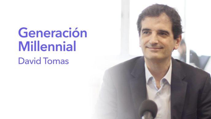 Podcast David Tomas Generación Milennial